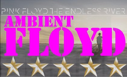 PinkFloyd-EndlessRiverAmbient
